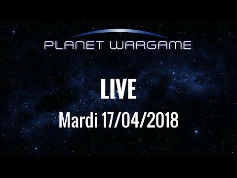 Planet Wargame Live 17/04/2018: