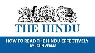 How To Read The Hindu Newspaper Most Effectively for UPSC and Other Government Exams by Jatin Verma