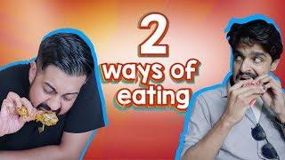 2 Ways Of Eating   Bekaar Films   Comedy Skit