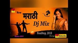 New Marathi Dj Mix Songs 2018 , मराठी मिक्स