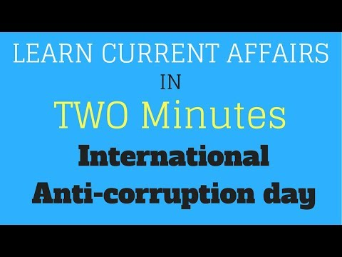 Learn Current Affairs in TWO minutes - International Anti-corruption  day
