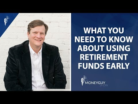 What You Need To Know About Using Retirement Funds Early