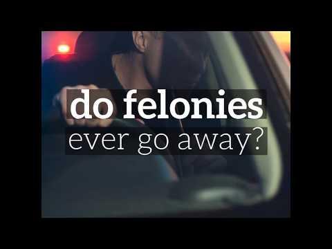 Do Felonies Ever Go Away?