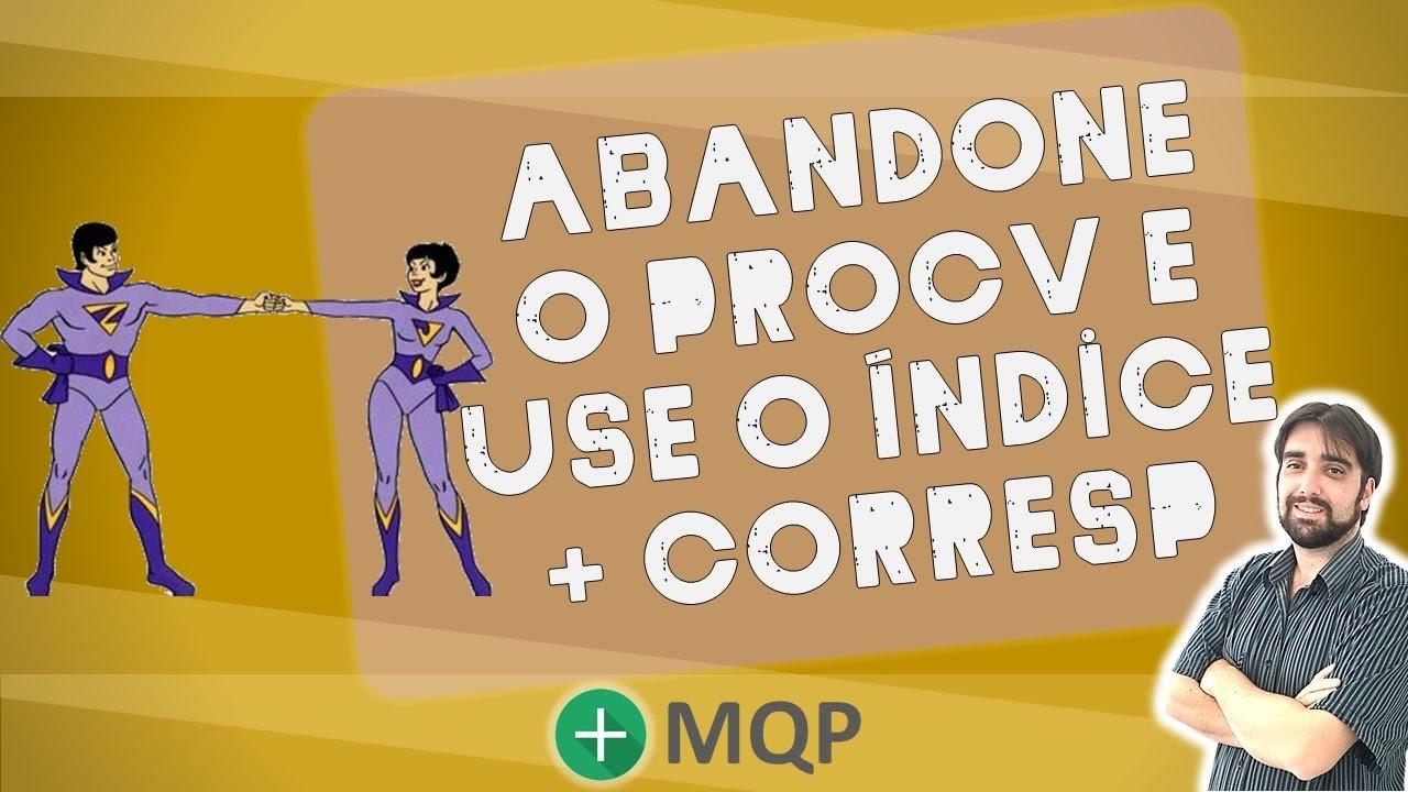 Abandone o PROCV e use o Índice e Corresp no Excel