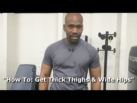 How To: Get ThickThighs  & Wide Hips (For Women) @TJ Fitness 1