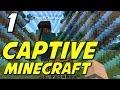 Captive Minecraft | E01 |
