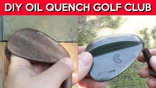 DIY Golf Club Oil Quench - First Attempt