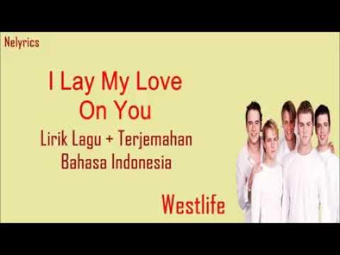 Westlife- I Lay My Love On You ( Lirik dan terjemahan )