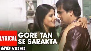 Gore Tan Se Sarakta Jaye Lyrical Video Akhiyon Se Goli Maare   Govinda, Raveena Tandan