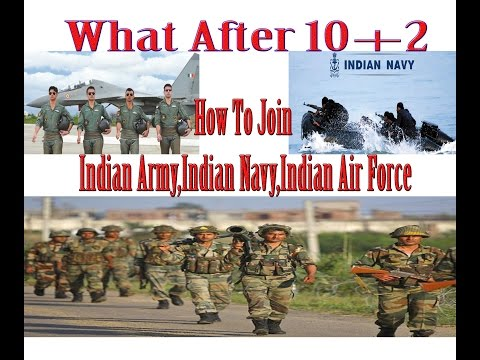 What After 10+2 !!! /How To Join Indian Army,Navy, & Air Force ?/How To apply ?