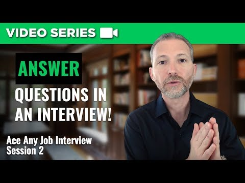 How to Answer Questions in a Job Interview