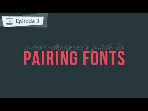 How to Select and Pair Fonts in your Design - Design Tips