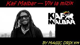 Kaf Malbar — Viv La Mizik 2017 By Magic Drix 974