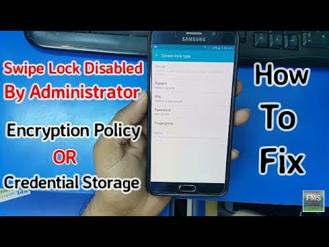 Swipe lock Disabled by Administrator encryption policy or credential storage - How Fix android 6.0.1