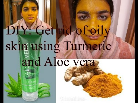 DIY  Get rid of oily skin using Aloe vera and Turmeric