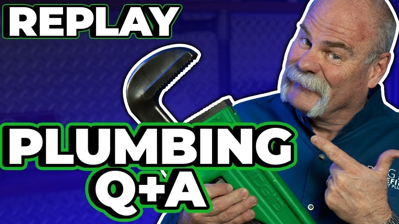 Plumbing Q&A Live | All things Plumbing