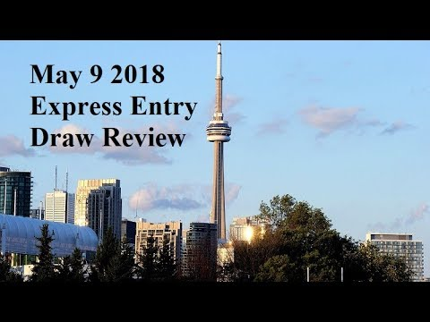 May 9 2018 Express Entry Draw Review Immigration to Canada Visa