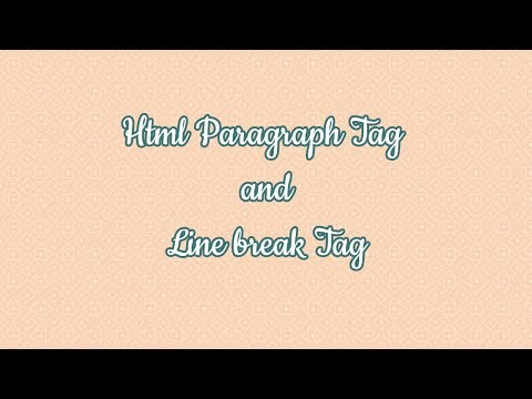 HTML Paragraph Tag and line break tag