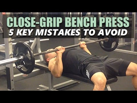Close Grip Bench Press Form: 5 Key Mistakes To Avoid