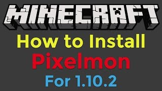 How To Install Pixelmon For Minecraft 1102