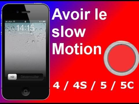 Avoir le Slow Motion Iphone 4 , 4s , 5 , 5c Gratuitement
