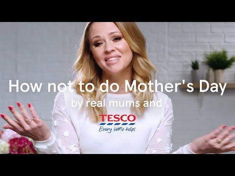How not to do Mother's Day by real Mums | Tesco