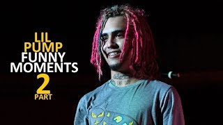 Lil Pump FUNNY MOMENTS Part 2 (BEST COMPILATION)