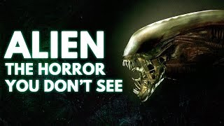 Alien: The Horror You Don't See   Video Essay