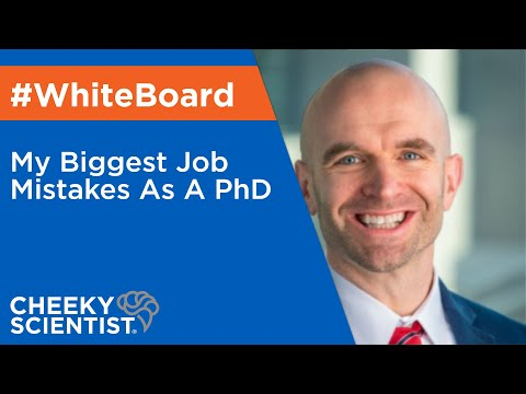My Biggest Job Mistakes As A PhD