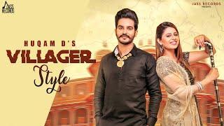 Villager Style (Full Video) Huqam D - New Punjabi Songs 2019 - Latest Punjabi Song 2019