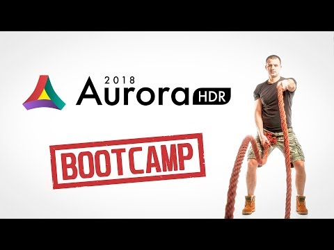 Aurora HDR 2018 Bootcamp