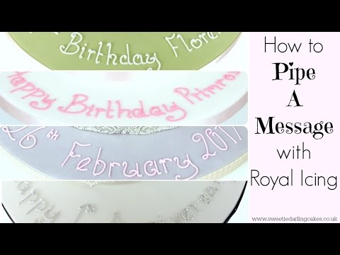 How To Pipe A Message With Royal Icing