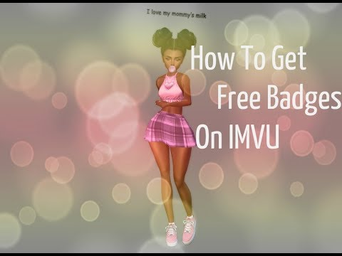 How to get free badges on IMVU :)