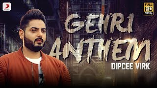 Dipcee Virk - Gerhi Anthem | Latest Punjabi Song 2018