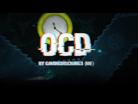 Geometry Dash - OCD - GamingDischarg3 (Me) My New Level