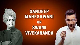 Sandeep Maheshwari on Swami Vivekananda