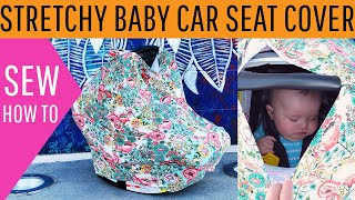 Stretchy Baby Car Seat Cover DIY (Free Pattern!)