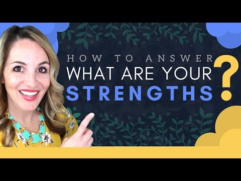 What Are Your Greatest Strengths? -  Top Sample Interview Answers