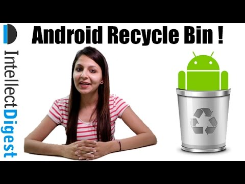 Android Recycle Bin To Recover Deleted Files On Android Phone | Intellect Digest