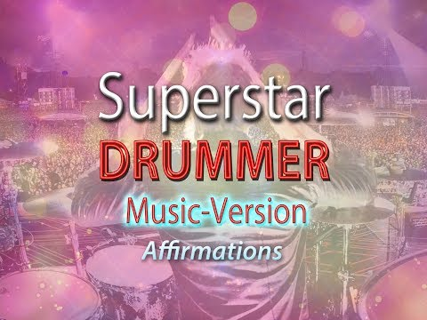Superstar Drummer - with Uplifting Music - Super-Charged Affirmations