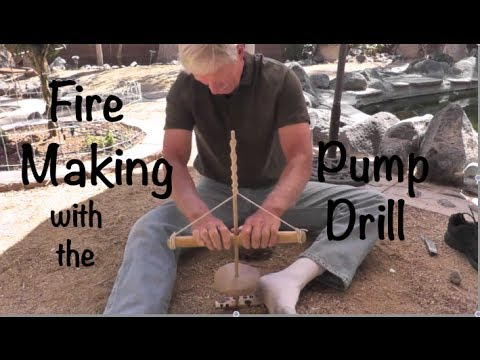 Fire Making with Pump Drill
