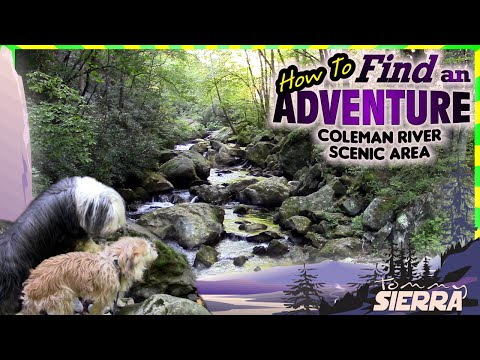 How to Find an Adventure! featuring the Coleman River Scenic Area