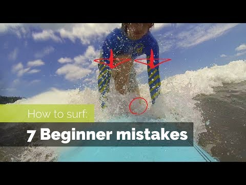 HOW TO SURF:  7 BEGINNER MISTAKES AND HOW TO FIX THEM