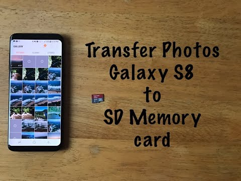 How to transfer photos/ videos from a Galaxy S8 to a SD memory card