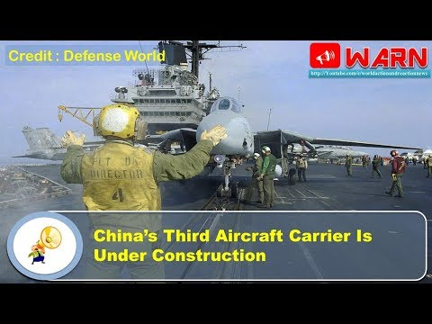 China's Third Aircraft Carrier Is Under Construction