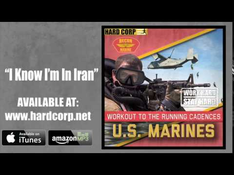 I Know I'm in Iran (Marine Cadence)