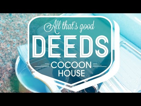 All That's Good Deeds: Cocoon House