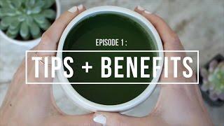 Tips + Benefits ∙ Episode 1   #MatchaMonday