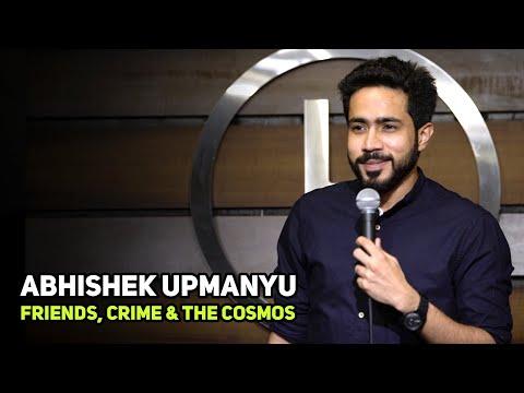 Xxx Mp4 ABHISHEK UPMANYU Friends Crime Amp The Cosmos Stand Up Comedy By Abhishek Upmanyu 3gp Sex