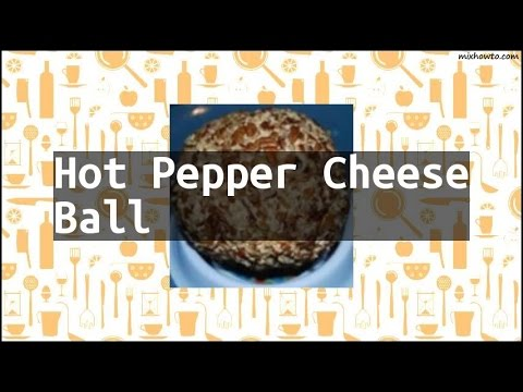 Recipe Hot Pepper Cheese Ball